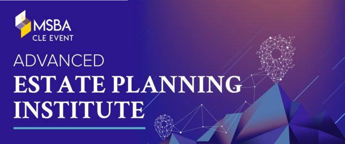 Advanced Estate Planning Institute (5.0 CLE)