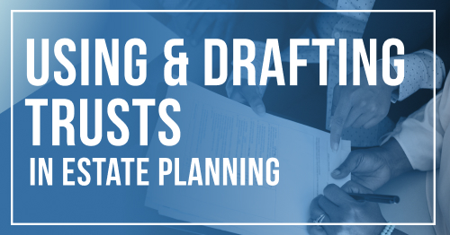 Using & Drafting Trusts in Estate Planning 2019 Revised Edition Book & Downloadable Forms (Electronic Publication)