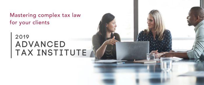 2019 Advanced Tax Institute – 6.5 CLE (per day)
