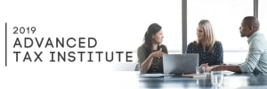 2019 Advanced Tax Institute – 6.5 CLE (per day)