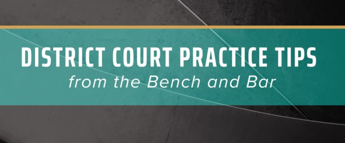 District Court Practice Tips from the Bench