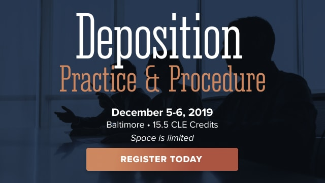 Deposition Practice & Procedure – December 5-6, 2019