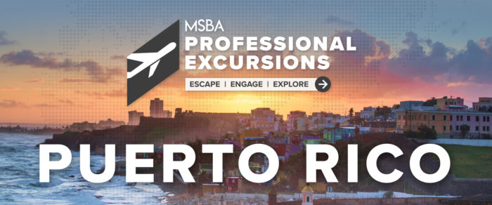 MSBA Professional Excursion – February 14 – 20, 2021 – San Juan, Puerto Rico