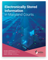 Cover-_-Electronically-Stored-Information-in-Maryland-Courts-_-MSBA-CLE-Publications-2020-2