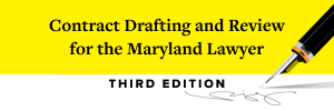 Contract Drafting and Review for the Maryland Lawyer, 3rd Edition—Book and Downloadable Forms (Hardcopy)