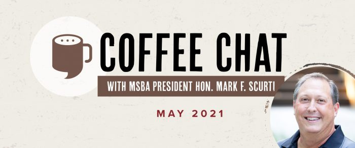 Coffee Chat with MSBA Hon. President Mark F. Scurti