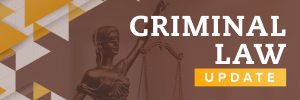 Criminal Law Update