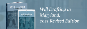 Will Drafting in Maryland, 2021 Revised Edition – Series
