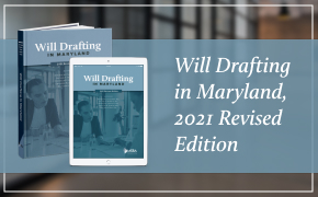 Will Drafting in Maryland, 2021 Revised Edition