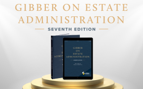 Gibber on Estate Administration (7th Ed., 2021): More of the Same Made Better Than Ever