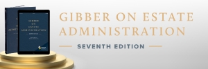 Gibber on Estate Administration, 7th Edition