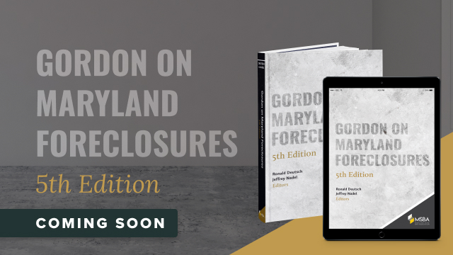 Gordon on Maryland Foreclosures (5th Ed. 2021)—A Comprehensive Guide to Maryland Foreclosure Law