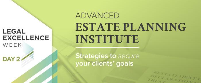 Advanced Estate Planning Institute 2021