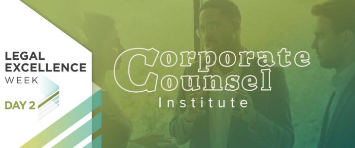 Corporate Counsel Institute 2021