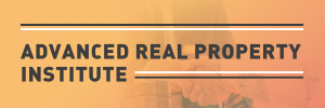 Advanced Real Property Institute 2021