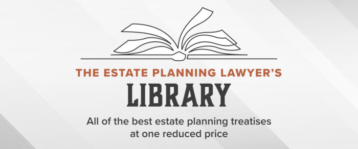 The Estate Planning Lawyer's Library